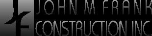 John M. Frank Construction